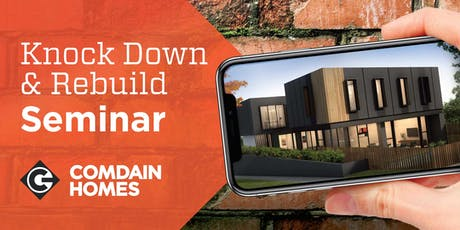 26 June Knock Down Rebuild Seminar with Comdain Homes tickets