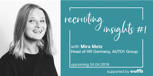 Recruiting Insights #1 with  Mira Metz - (Head of HR...
