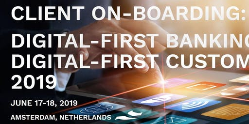 CLIENT ON-BOARDING: DIGITAL-FIRST BANKING FOR DIGITAL-FIRST CUSTOMERS FORUM 2019 ​