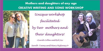 Mothers & Daughters CREATIVE WRITING & SONG WORKSHOP Sunday 9th June