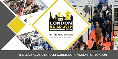 London Build 2019 - The Leading & Largest Construction Show for London tickets