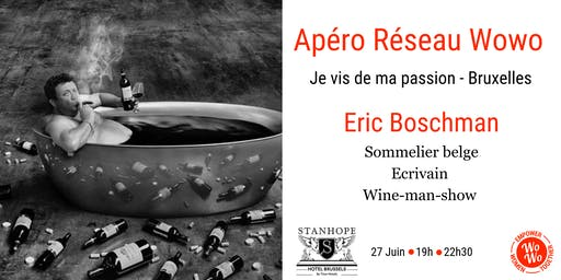 Apéro Réseau Wowo - Eric Boschman - Ouvert aux hommes et non-membres