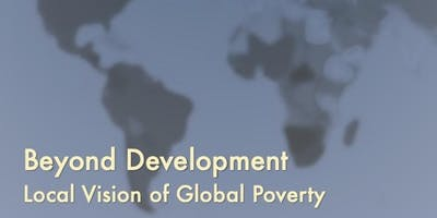 Beyond Development: Local Vision of Global Poverty