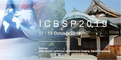 4th International Conference on Biomedical Imaging, Signal Processing (ICBSP 2019)