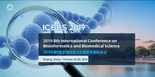 8th International Conference on Bioinformatics and Biomedical Science (ICBBS 2019)