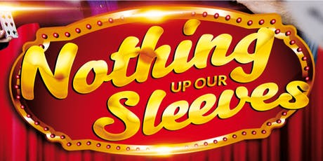 Magic Show - Nothing Up Our Sleeves tickets