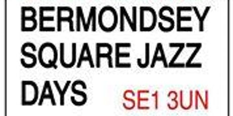 Bermondsey Square Jazz Day tickets