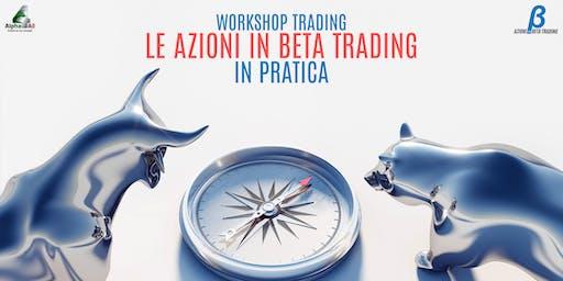 WORKSHOP TRADING | LE AZIONI BETA IN PRATICA