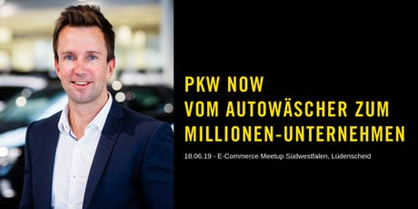 E-Commerce Meetup Südwestfalen - Rick Cebulla / PKW NOW Tickets
