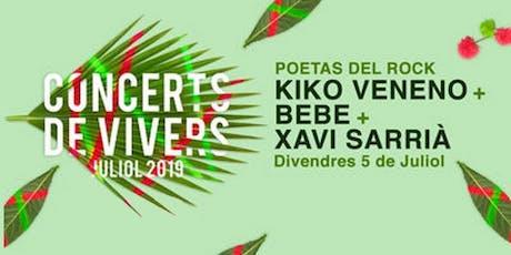 Festival Poetas del Rock en Valencia (Xavi Xarriá, Bebe, Kiko Veneno) - Concerts de Vivers entradas