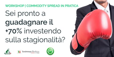 WORKSHOP TRADING | Pratica divertendoti con il Commodity Spread Trading