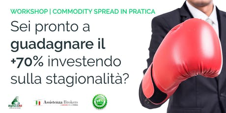 WORKSHOP TRADING | Pratica divertendoti con il Commodity Spread Trading biglietti