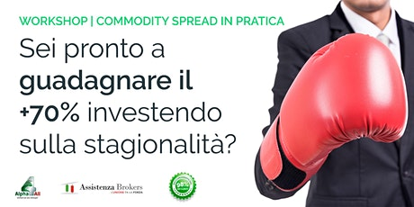 WORKSHOP TRADING | Pratica divertendoti con il Commodity Spread Trading biglietti