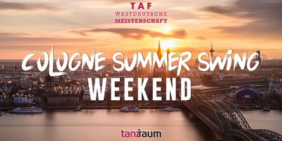 Cologne Summer Swing 2019 + TAF Westdeutsche Meisterschaft