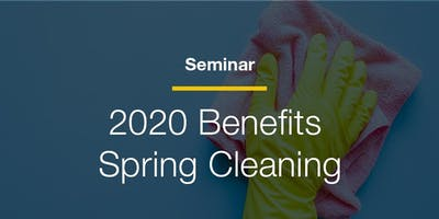 Spring Cleaning: 2020 Benefit Strategy