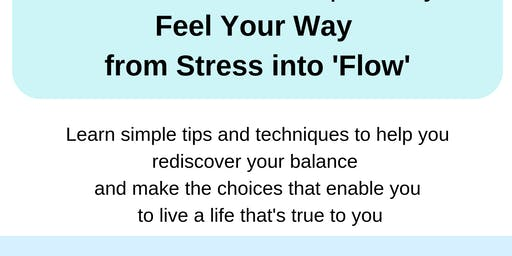 Feel Your Way from Stress into 'Flow'