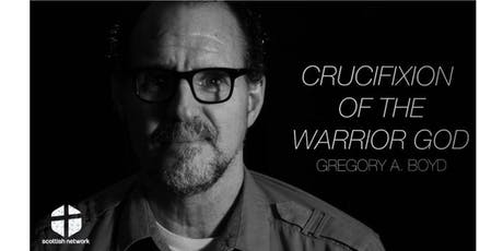 The Crucifixion of the Warrior God with Dr Gregory A Boyd tickets