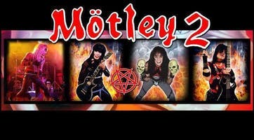 Motley 2 ( The Ultimate Tribute To Motley Crue)