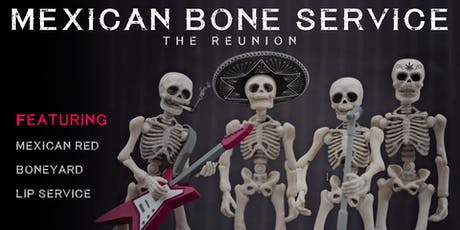 Mexican Bone Service - The Reunion tickets