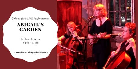 Abigail's Garden LIVE at Weathered Vineyards Ephrata tickets