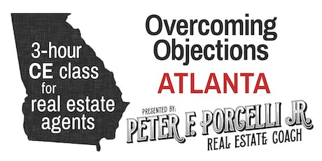 Overcoming Objections; 3 hrs. CE class for real estate agents ATLANTA tickets