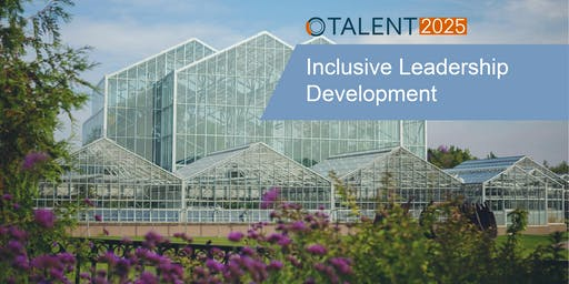 Talent 2025 | Inclusive Leadership Development Event