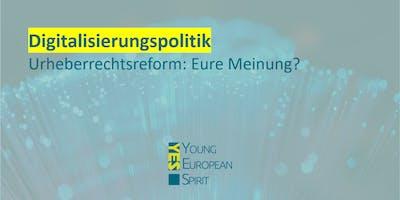 Digitalisierung - Urheberrechtsreform: Eure Meinung?