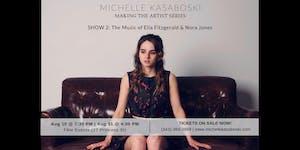 Michelle Kasaboski: Making The Artist Series SHOW #2