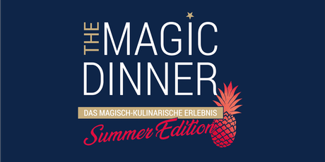 THE MAGIC DINNER - Summer Edition Tickets