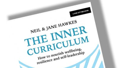 A Masterclass on 'The Inner Curriculum' - with Dr Neil and Jane Hawkes - Oxfordshire tickets