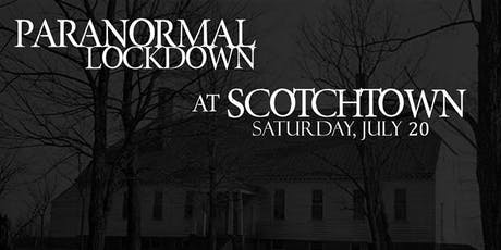Paranormal Lockdown: Patrick Henry's Scotchtown tickets