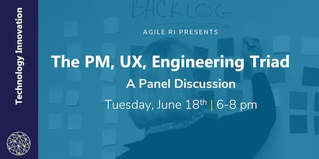Agile RI: The PM, UX, Engineering Triad Panel Discussion tickets