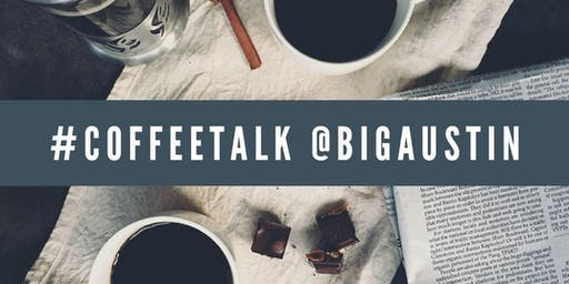 "BiGAUSTIN Women's Biz Inc., presents: Working Women Entrepreneur ""Coffee Talk"" Series"