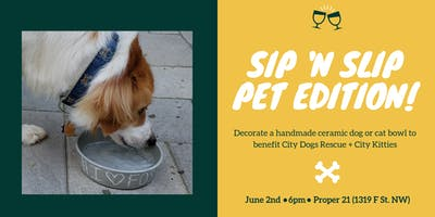 Sip 'n Slip: Pet Edition! (to benefit City Dogs Rescue + City Kitties)