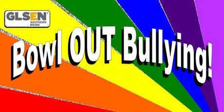Bowl OUT Bullying w/GLSEN Southern Maine 2019! tickets