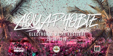 AQUAPHOBIE Electronic Music Festival 2019 Tickets