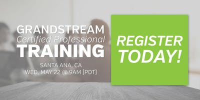 SoTel & Grandstream Training Event | Santa Ana, CA