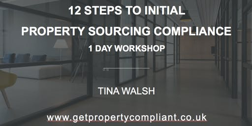12 Simple Steps to Initial Property Sourcing Compliance:1-Day Workshop