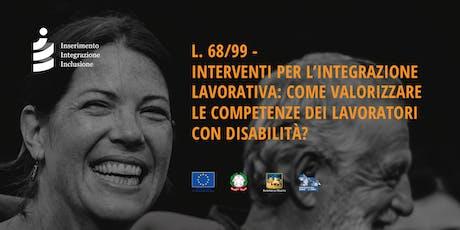 Castelfranco | L. 68/99 - INTERVENTI PER L'INTEGRAZIONE LAVORATIVA: COME VALORIZZARE LE COMPETENZE DEI LAVORATORI CON DISABILITÀ? biglietti