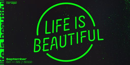 Life is Beautiful Music & Art Festival 2019