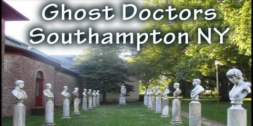 Ghost Doctors Ghost Hunt Southampton NY- Sat-7/20/19