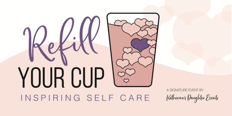 Refill Your Cup- An Evening of Self Care tickets
