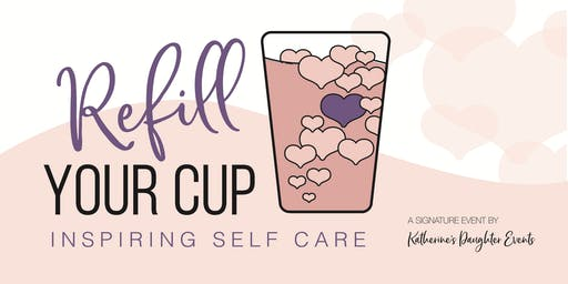 Refill Your Cup- An Evening of Self Care