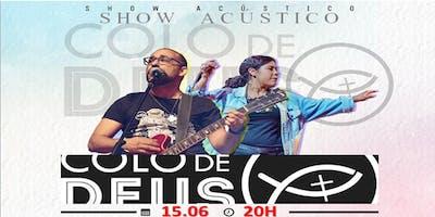 SHOW ACÚSTICO COLO DE DEUS