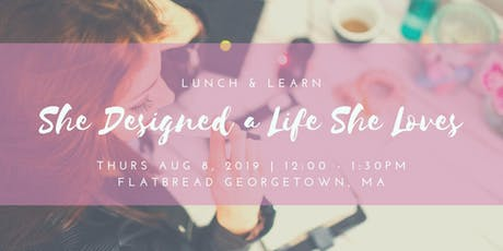 Lunch & Learn: She Designed a Life She Loves tickets