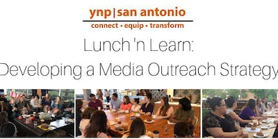 YNP Lunch 'n Learn: Developing a Media Outreach Strategy