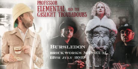 Prof Elemental & The Gaslight Troubadours | Fri 12th July, 7PM, Bursledon Brickworks Museum tickets
