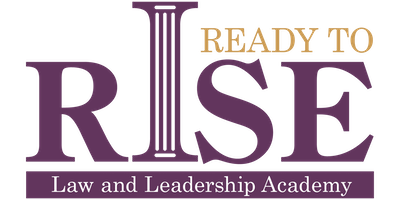Ready to Rise Law & Leadership Academy