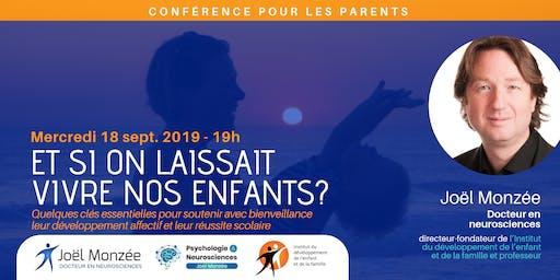 CONFÉRENCE DE JOËL MONZÉE : ET SI ON LAISSAIT VIVRE NOS ENFANTS?