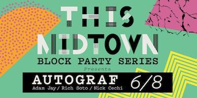 THIS Midtown JUNE Block Party - AUTOGRAF